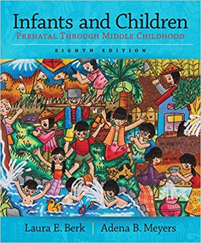 Infants and Children: Prenatal Through Middle Childhood 8th Edition 2016
