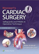 Khonsari's Cardiac Surgery: Safeguards and Pitfalls in Operative Technique 5th Edition 2016