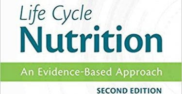 Life Cycle Nutrition: An Evidence-Based Approach 2nd Edition 2015