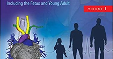 Moss & Adams' Heart Disease in Infants, Children, and Adolescents, Including the Fetus and Young Adult 9th Edition 2016
