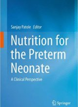 Nutrition for the Preterm Neonate: A Clinical Perspective 2013th Edition