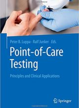 Point-of-care testing: Principles and Clinical Applications 1st Edition 2018