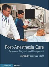 Post-Anesthesia Care: Symptoms, Diagnosis and Management 1st Edition 2016