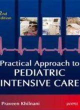 Practical Approach to Pediatric Intensive Care 2nd Edition