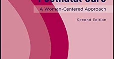 Prenatal and Postnatal Care: A Woman-Centered Approach 2nd Edition 2019