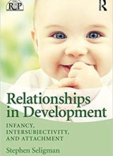 Relationships in Development: Infancy, Intersubjectivity and Attachment 1st Edition 2018