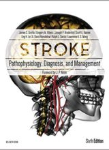 Stroke : Pathophysiology, Diagnosis and Management 6th Edition 2016
