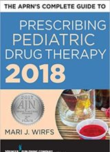 The APRN's Complete Guide to Prescribing Pediatric Drug Therapy 2018 Edition