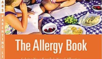 The Allergy Book: Solving Your Family's Nasal Allergies, Asthma, Food Sensitivities, and Related Health and Behavioral Problems 2015