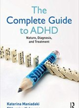 The Complete Guide to ADHD: Nature, Diagnosis and Treatment 1st Edition 2018