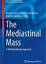The Mediastinal Mass: A Multidisciplinary Approach 1st Edition 2018
