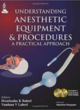 Understanding Anesthetic Equipment & Procedures: A Practical Approach 1st Edition 2015