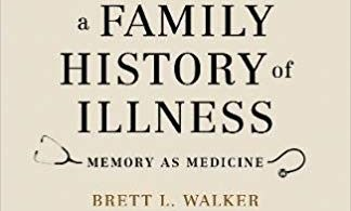 A Family History of Illness Memory as Medicine 1st Edition 2018