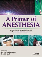 A Primer of Anesthesia 1st Edition