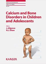 Calcium and Bone Disorders in Children and Adolescents 1st Edition 2009