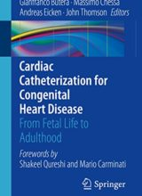 Cardiac Catheterization for Congenital Heart Disease From Fetal Life to Adulthood 1st edition