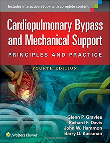 Cardiopulmonary Bypass and Mechanical Support Principles and Practice 4th Edition