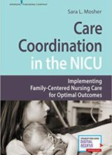 Care Coordination in the NICU Implementing Family Centered Nursing Care for Optimal Outcomes 2019