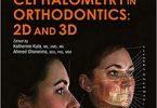 Cephalometry in Orthodontics 2D and 3D 1st Edition