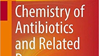 Chemistry of Antibiotics and Related Drugs 1st ed 2016