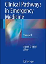 Clinical Pathways in Emergency Medicine (Volume II) 1st Edition 2016