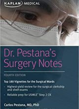 Dr. Pestana's Surgery Notes: Top 180 Vignettes for the Surgical Wards 4th Edition 2019