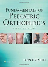 Fundamentals of Pediatric Orthopedics 5th Edition 2016