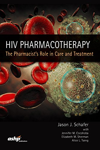 HIV Pharmacotherapy: The Pharmacist's Role in Care and Treatment 2018