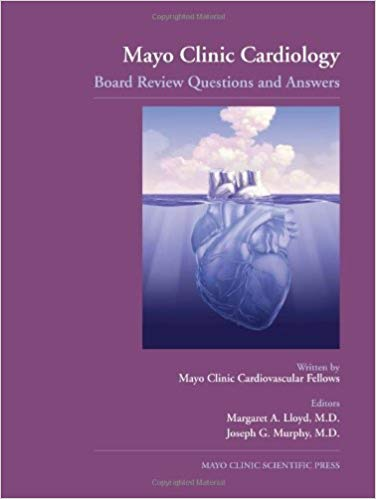 Mayo Clinic Cardiology Board Review Questions and Answers 1st Edition