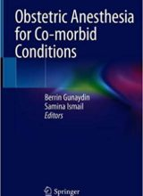 Obstetric Anesthesia for Co-morbid Conditions 1st ed 2018