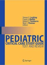 Pediatric Critical Care Study Guide Text and Review