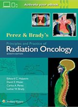 Perez & Brady's Principles and Practice of Radiation Oncology 7th ed 2019