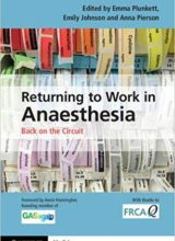 Returning to Work in Anaesthesia Back on the Circuit 1st Edition 2017