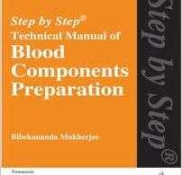 Step by Step Technical Manual of Blood Components Preparation 2016