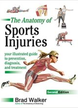 The Anatomy of Sports Injuries  Second Edition Your Illustrated Guide to Preventio Diagnosis and Treatment 2018