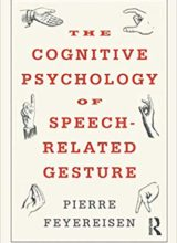 The Cognitive Psychology of Speech Related Gesture 1st Edition 2018