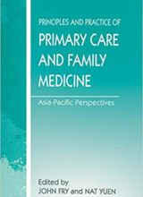 The Principles and Practice of Primary Care and Family Medicine 1st Edition