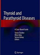 Thyroid and Parathyroid Diseases A Case-Based Guide 1st Edition 2019