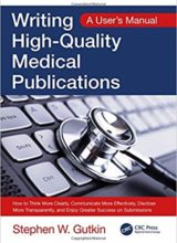 Writing High Quality Medical Publications A User's Manual 1st Edition 2019