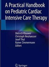 A Practical Handbook on Pediatric Cardiac Intensive Care Therapy 1st Edition 2019