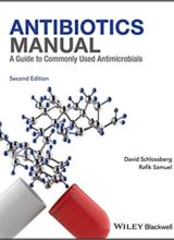 Antibiotics Manual: A Guide to commonly used antimicrobials 2nd Edition 2017