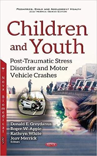 Children and Youth: Post-Traumatic Stress Disorder and Motor Vehicle Crashes 1st Edition 2017