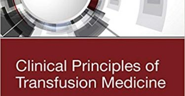 Clinical Principles of Transfusion Medicine 1st Edition 2018