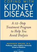 Coping with Kidney Disease: A 12-Step Treatment Program to Help You Avoid Dialysis 1st Edition 2010