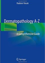 Dermatopathology A-Z: A Comprehensive Guide 1st Edition 2018