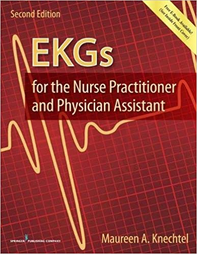EKGs for the Nurse Practitioner and Physician Assistant 2nd Edition 2017