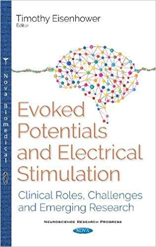 Evoked Potentials and Electrical Stimulation: Clinical Roles, Challenges and Emerging Research 2017