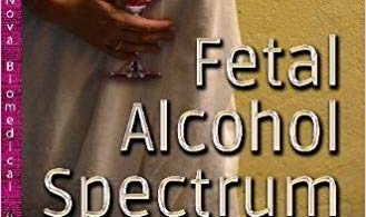 Fetal Alcohol Spectrum Disorders: Concepts, Mechanisms, and Cure 2017