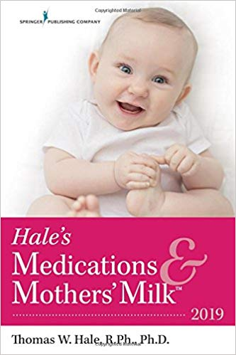 Hale's Medications & Mothers' Milk™ 18th Edition 2019