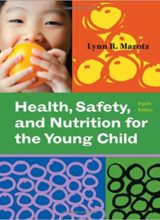 Health Safety and Nutrition for the Young Child 8th Edition